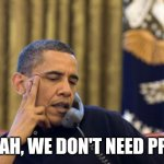 No I Can't Obama Meme | NAH, WE DON'T NEED PPE | image tagged in memes,no i can't obama,coronavirus,covid-19 | made w/ Imgflip meme maker