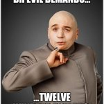 Dr Evil Meme | DR EVIL DEMANDS... ...TWELVE HUNDRED DOLLARS! | image tagged in memes,dr evil | made w/ Imgflip meme maker
