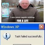 task failed successfully | YOUR LIFE SUBSCRIPTION WAS CANCELED FOR A LIFE | image tagged in task failed successfully | made w/ Imgflip meme maker