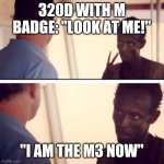 "Captain Phillips - I'm The Captain Now | 320D WITH M BADGE: ""LOOK AT ME!"" ""I AM THE M3 NOW"" 
