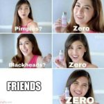 Pimples, Zero! | FRIENDS | image tagged in pimples zero | made w/ Imgflip meme maker