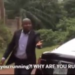 Why are you running?! meme