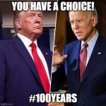 Women's Choices | YOU HAVE A CHOICE! #100YEARS | image tagged in trump biden | made w/ Imgflip meme maker