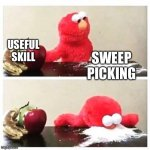 Guitar meme | USEFUL SKILL SWEEP PICKING | image tagged in elmo cocaine | made w/ Imgflip meme maker