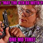 "Madea | Say ""MAY THE 4TH BE WITH YOU"" ONE MO TIME! 