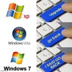 xp - vista - 7. xp still rules | Windows 7 | image tagged in i said go back,windows xp,windows 7,windows vista | made w/ Imgflip meme maker