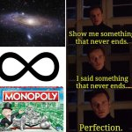 Monopoly | image tagged in perfection,monopoly,memes | made w/ Imgflip meme maker