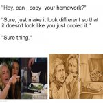 """Hey, Can I Copy Your Homework?"" 