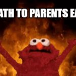 ALL childrens shows | DEATH TO PARENTS EARS | image tagged in gifs,elmo | made w/ Imgflip video-to-gif maker