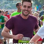 Ridiculously Photogenic Guy Meme | OH, RIDICULOUSLY PHOTOGENIC GUY, PLEASE TEACH ME YOUR WAYS | image tagged in memes,ridiculously photogenic guy | made w/ Imgflip meme maker