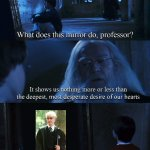 Harry potter mirror | image tagged in harry potter mirror | made w/ Imgflip meme maker