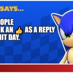 Sonic Says (S&ASR) | TO THE PEOPLE WHO USE K AN ? AS A REPLY  HAVE A SHIT DAY. | image tagged in sonic says sasr,sonic says | made w/ Imgflip meme maker