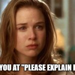 "We had you at ""Please explain it to me"" 