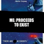 Me: exists | ME: PROCEEDS TO EXIST | image tagged in master oogway,bruh moment,memes,oof | made w/ Imgflip meme maker