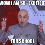 "Dr Evil Laser Meme | WOW I AM SO ""EXCITED"" FOR SCHOOL 