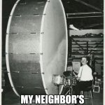 Gotta make noise cause its the only way you'll ever get attention | *3AM* MY NEIGHBOR'S MAZDA BE LIKE... | image tagged in memes,big ego man,bass,all about that bass,noise,loud music | made w/ Imgflip meme maker