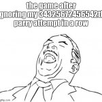Aw Yeah Rage Face Meme | the game after ignoring my 34325672456542th parry attempt in a row | image tagged in memes,aw yeah rage face,videogames | made w/ Imgflip meme maker