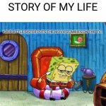 Spongebob Ight Imma Head Out Meme | STORY OF MY LIFE YOUR LITTLE SISTER PUTS THE MOVIE ZOMBIES ON THE TV... | image tagged in memes,spongebob ight imma head out | made w/ Imgflip meme maker