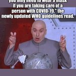 "The latest from the World Health Organization | ""If you are healthy, you only need to wear a mask if you are taking care of a person with COVID-19,"" the newly updated WHO guidelines read. 