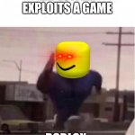 Officer Earl Running | EXPLOITER: EXPLOITS A GAME ROBLOX: | image tagged in officer earl running | made w/ Imgflip meme maker