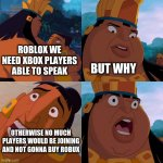 roblox meme | ROBLOX WE NEED XBOX PLAYERS ABLE TO SPEAK BUT WHY OTHERWISE NO MUCH PLAYERS WOULD BE JOINING AND NOT GONNA BUY ROBUX | image tagged in we are safe here | made w/ Imgflip meme maker