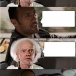 The Rock Driving Dr. Emmett Brown Asking Template meme