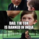 Tik Tok banned | WHY YOU CRYING DAD, TIK TOK IS BANNED IN INDIA | image tagged in sad johny depp | made w/ Imgflip meme maker