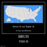 BRUH | THIS IS | image tagged in funny,demotivationals | made w/ Imgflip demotivational maker