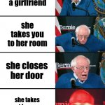 Bernie Sanders reaction (nuked) | you get a girlfriend she takes you to her room she closes her door she takes out her new lego minecraft set | image tagged in bernie sanders reaction nuked | made w/ Imgflip meme maker