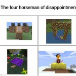 The four hourseman of disappointment (Minecraft) | The four horseman of disappointment | image tagged in memes,blank comic panel 2x2 | made w/ Imgflip meme maker