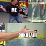 thlIngan maH | CAN YOU SPEAK KLINGON? DAKH JAJH ME | image tagged in flex tape | made w/ Imgflip meme maker