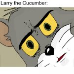When Vegetarians find them... | Me: Eats a Tomato Larry the Cucumber: | image tagged in memes,unsettled tom,veggietales | made w/ Imgflip meme maker