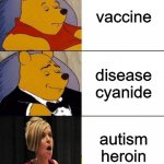 eat your vaccines kids | vaccine disease cyanide autism heroin | image tagged in best better blurst | made w/ Imgflip meme maker