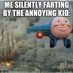 meme title | ME SILENTLY FARTING BY THE ANNOYING KID: | image tagged in flying away from chaos | made w/ Imgflip meme maker
