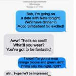Blank text conversation | Beb, I'm going on a date with Nate tonight! We'll have dinner in Mcdo Simbahan! So excited! Aww! That's so cool!! What'll you wear? You've g | image tagged in blank text conversation | made w/ Imgflip meme maker