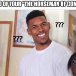 "Confuse confusing | THE TWO OF FOUR ""THE HORSEMAN OF CONFUSED"" 