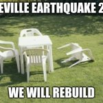 Asheville Earthquake 2020 | ASHEVILLE EARTHQUAKE 2020 WE WILL REBUILD | image tagged in memes,we will rebuild | made w/ Imgflip meme maker