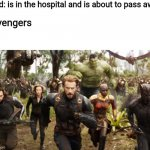 Woah | Kid: is in the hospital and is about to pass away Avengers | image tagged in avengers infinity war running,anti-vaxx | made w/ Imgflip meme maker