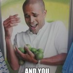 Limes | WHEN THE CASHIER ASKS IF YOU WANT A BAG AND YOU AUTOMATICALLY SAY NO | image tagged in memes,why can't i hold all these limes | made w/ Imgflip meme maker