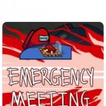 Emergency Meeting Among Us meme