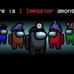There is one impostor among us meme