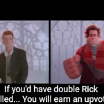 You will earn an upvote! (Rick Rolled) | If you'd have double Rick Rolled... You will earn an upvote! | image tagged in gifs,memes,upvote if you agree,rick rolled,rick astley,never gonna give you up | made w/ Imgflip video-to-gif maker