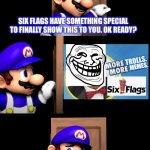 Magic door trolled SMG4! LOL | SIX FLAGS HAVE SOMETHING SPECIAL TO FINALLY SHOW THIS TO YOU. OK READY? THAT'S NOT WHAT I THOUGHT IT GOING TO BE! | image tagged in smg4 door,six flags,memes,trolling,funny,funny memes | made w/ Imgflip meme maker