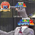 this sorta happens | image tagged in let me in,mario,super mario galaxy,memes | made w/ Imgflip meme maker