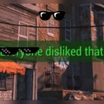 Fallout 4 Everyone Disliked That | image tagged in fallout 4 everyone disliked that | made w/ Imgflip meme maker
