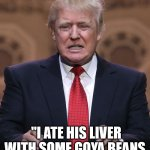 "Trump Impersonates | DONALD HOPKINS ""I ATE HIS LIVER WITH SOME GOYA BEANS AND A NICE CHIANTI."" 
