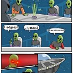 Alien has became gangsta | Jerglen herb zerxlat Hadgeajd Jsnsuci Can we talk normally | image tagged in memes,alien meeting suggestion | made w/ Imgflip meme maker