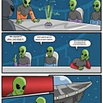 Alien Meeting Suggestion Meme | This is our target fellow aliens...and remember it is our salvation. We capture it alive..and study it. Can't wait to get my hands on alien  | image tagged in memes,alien meeting suggestion | made w/ Imgflip meme maker