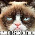 Lady Macbeth is not impressed | YOU HAVE DISPLACED THE MIRTH | image tagged in memes,grumpy cat not amused,grumpy cat,macbeth,not funny | made w/ Imgflip meme maker