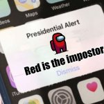 Presidential Alert Meme | Red is the impostor | image tagged in memes,presidential alert | made w/ Imgflip meme maker